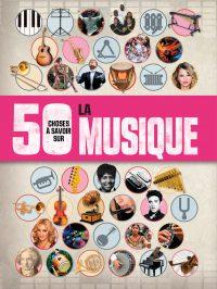 50 choses à savoir sur la musique