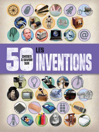 50 choses à savoir sur les inventions