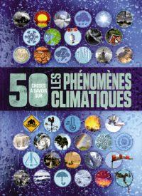 50 choses à savoir sur les phénomènes climatiques