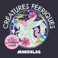 Mandalas créatures féeriques avec des stickers phosphorescents