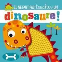 Il ne faut par toucher un dinosaure