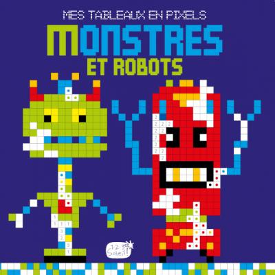 Mes tableaux en pixels - monstres et robots