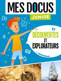 mes docus junior - découvertes et explorateurs