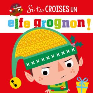 Si tu croises un Elfe grognon !