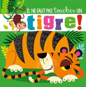 Il ne faut pas toucher un tigre