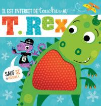 Il est interdit de toucher au T. Rex !
