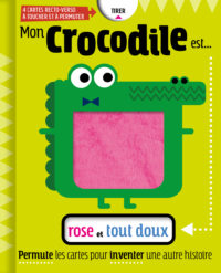 Mon crocodile est rose et tout doux