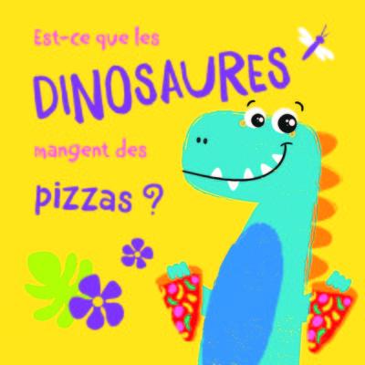 est ce que les dinosaures mangent des pizzas ?