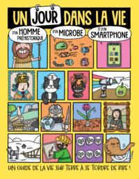 Un jour dans la vie d'un homme préhistorique, d'un microbe et d'un smartphone